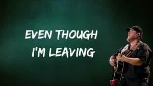 even though i'm leaving lyrics